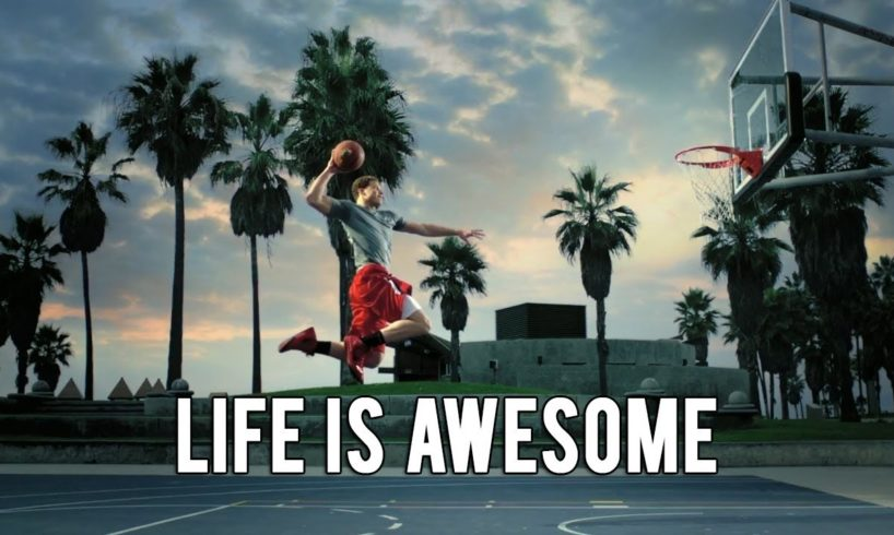 LIFE IS AWESOME | PEOPLE ARE AWESOME