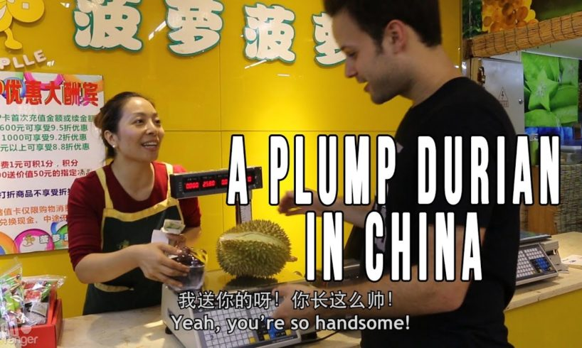 Eating A Plump Imported Thai Durian in Chengdu | My Weekly Addiction