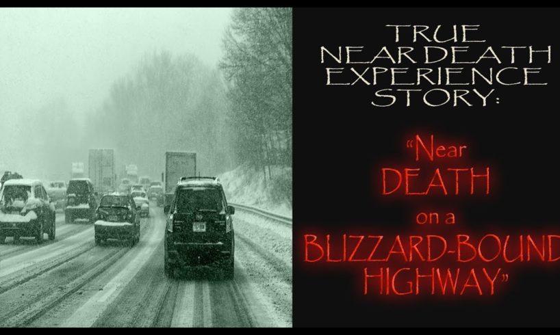 """Near Death on a Blizzard Bound Road"" (SCARY NEAR DEATH EXPERIENCE)"