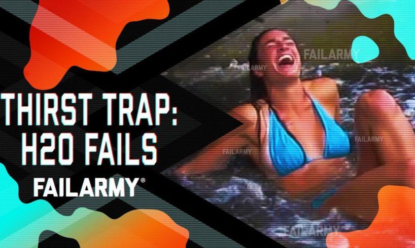 Thirst Trap: H20 Fails (March 2019) | FailArmy