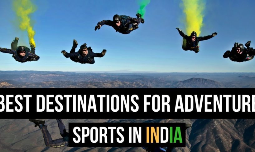 Best Destinations for Adventure Sports in India | The Indian Roar