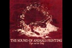 The Sound Of Animals Fighting - Tiger And The Duke (2005) [Full Album]