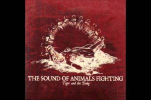 The Sound of Animals Fighting - Act: IV You Don't Need A Witness