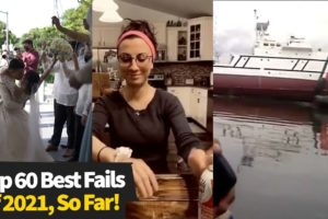 Top 60 Best Fails Of The Year (So Far)  2021