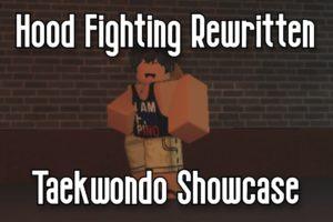 HOOD FIGHTING: REWRITTEN - TAEKWONDO SHOWCASE - ROBLOX