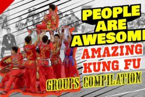 PEOPLE ARE AWESOME | AMAZING Kung Fu SKILLS | WUSHU Groups Compilation