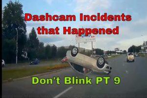 Dashcam video incident that happened - car crash compilation - Don't Blink PT 9
