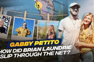 GABBY PETITO: How Did Brian Laundrie Manage To Disappear Without a Trace?