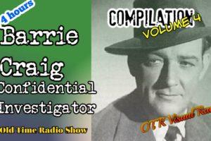 Barrie Craig Confidential Investigator👉Old Time Radio Detective Compilation/OTR Visual Radio