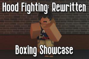 HOOD FIGHTING: REWRITTEN - BOXING SHOWCASE - ROBLOX