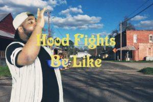 Hood Fights Be Like