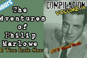 The Adventures of Philip Marlowe 👉Volume 4/Old Time Radio Detective Compilation/OTR Visual Radio